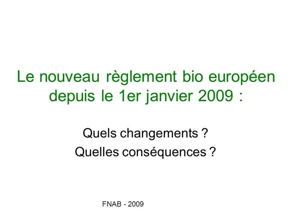 Le nouveau règlement bio européen depuis le 1er janvier 2009 :