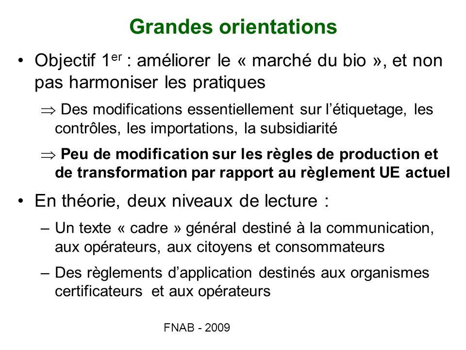Grandes orientations Objectif 1er : améliorer le « marché du bio », et non pas harmoniser les pratiques.