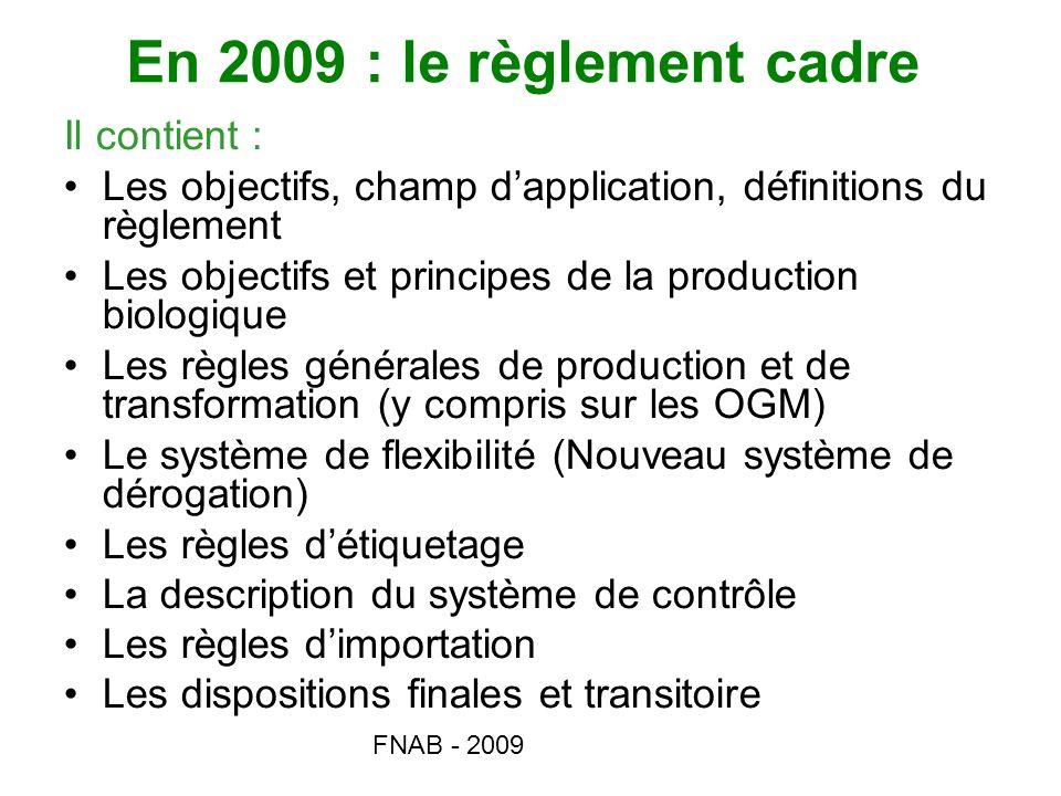 En 2009 : le règlement cadre Il contient :