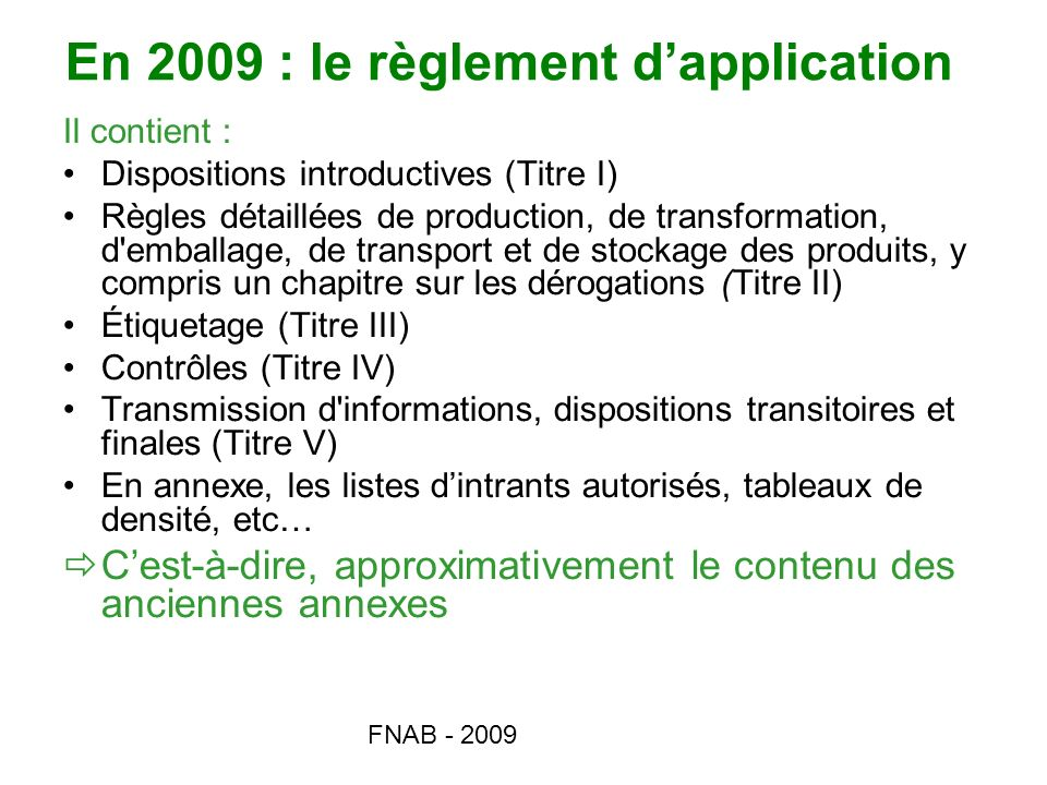 En 2009 : le règlement d'application