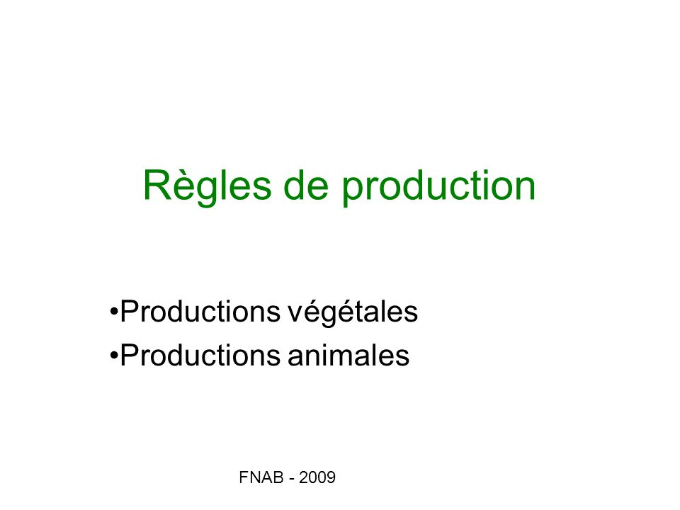 Productions végétales Productions animales