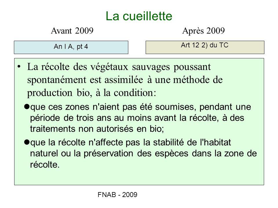 La cueillette Avant 2009. Après 2009. An I A, pt 4. Art 12 2) du TC.