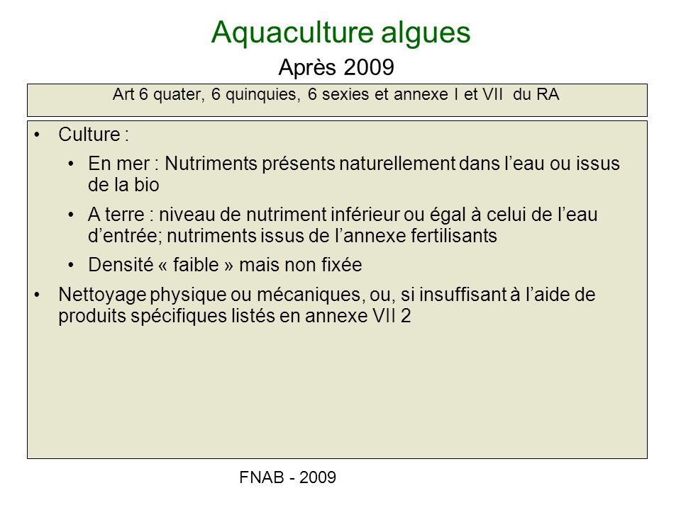 Art 6 quater, 6 quinquies, 6 sexies et annexe I et VII du RA