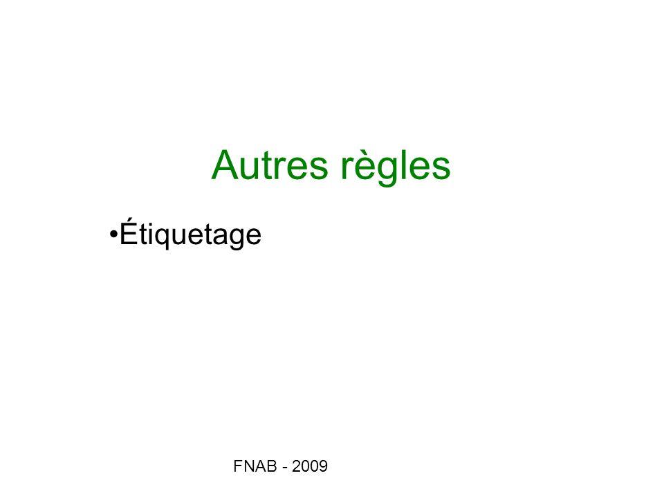 Autres règles Étiquetage FNAB - 2009