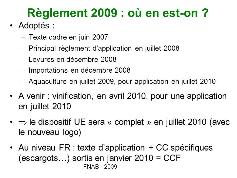 Règlement 2009 : où en est-on