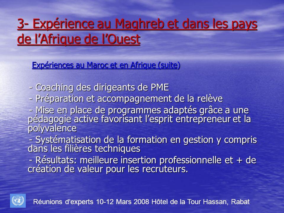 3- Expérience au Maghreb et dans les pays de l'Afrique de l'Ouest