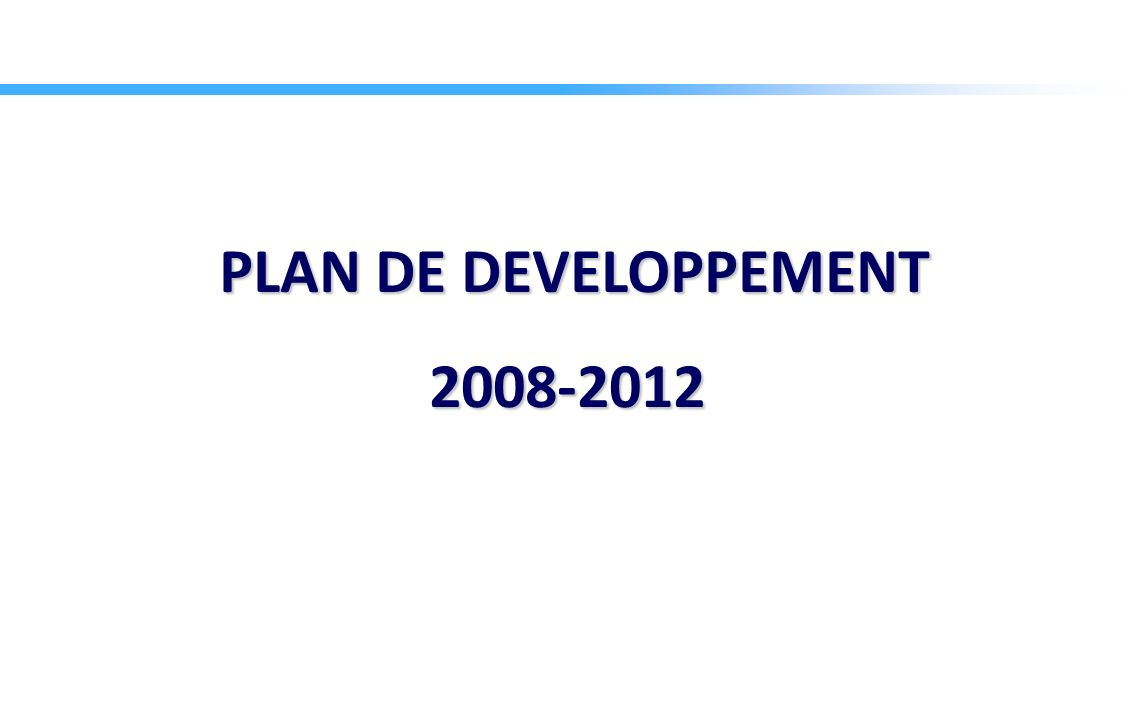 PLAN DE DEVELOPPEMENT 2008-2012