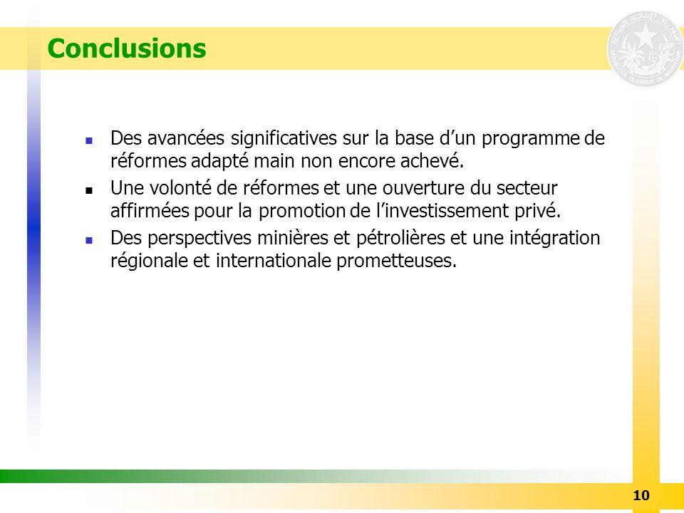 Conclusions Des avancées significatives sur la base d'un programme de réformes adapté main non encore achevé.