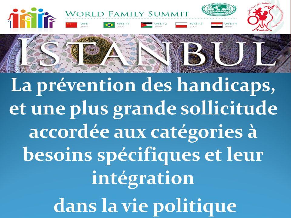 La prévention des handicaps, et une plus grande sollicitude accordée aux catégories à besoins spécifiques et leur intégration