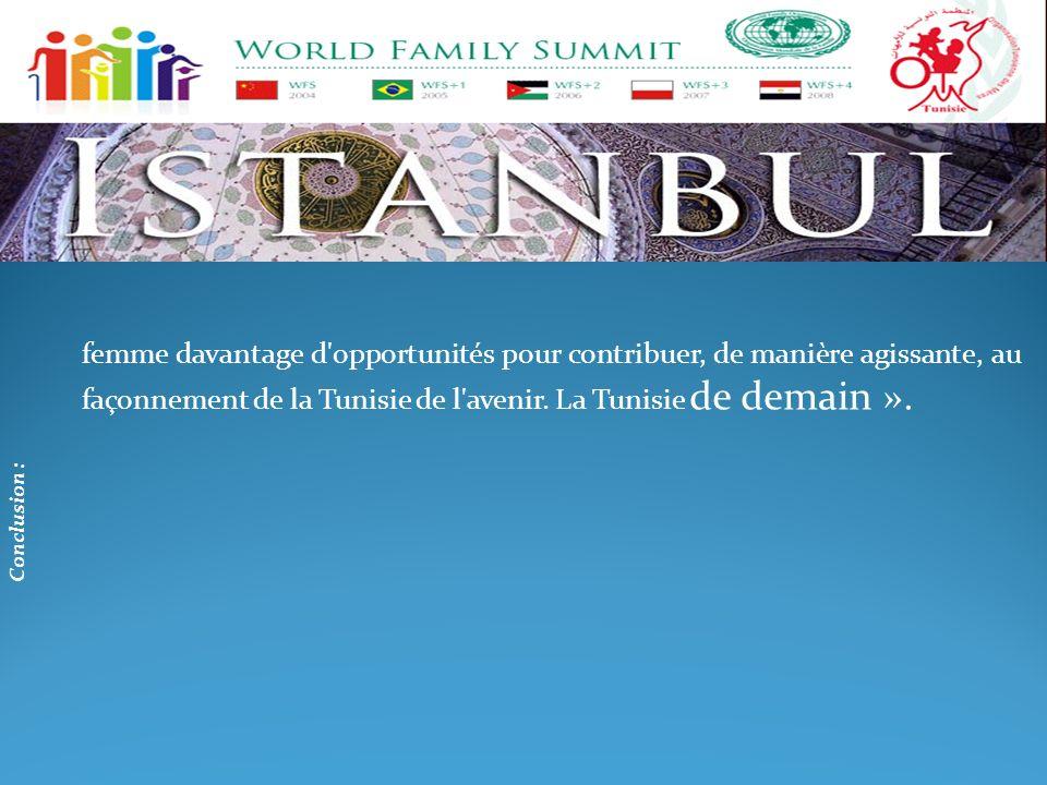 femme davantage d opportunités pour contribuer, de manière agissante, au façonnement de la Tunisie de l avenir. La Tunisie de demain ».