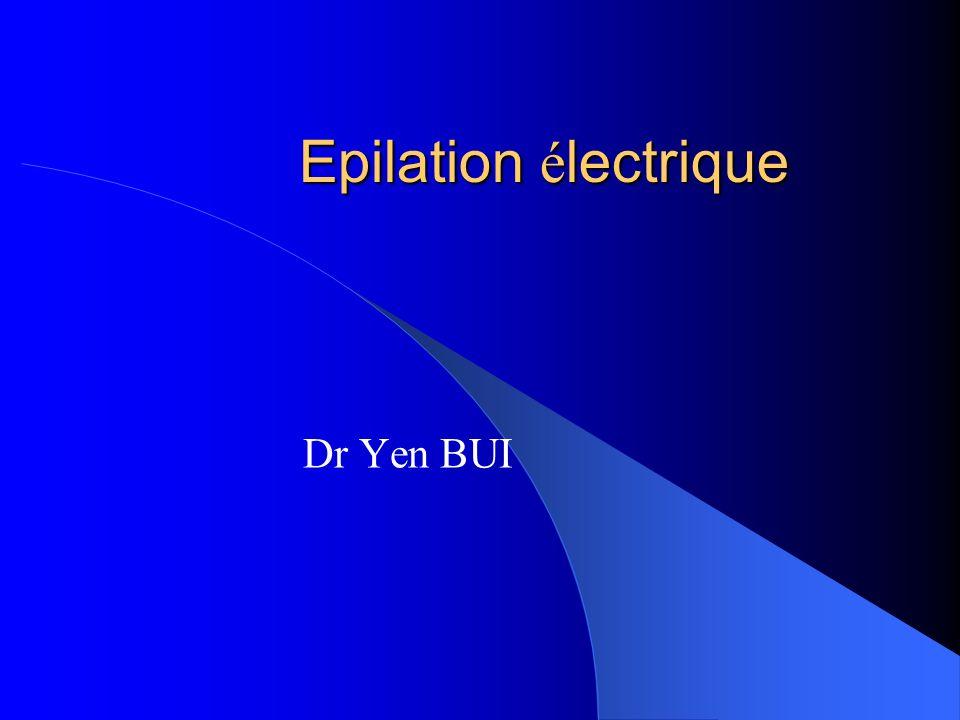Epilation électrique Dr Yen BUI