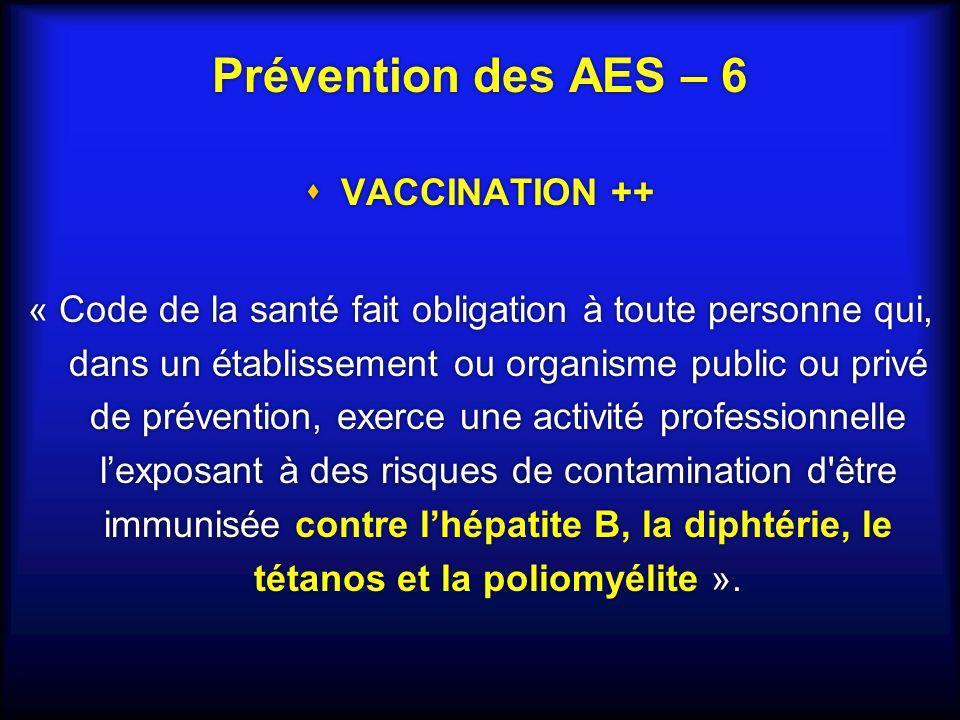 Prévention des AES – 6 VACCINATION ++