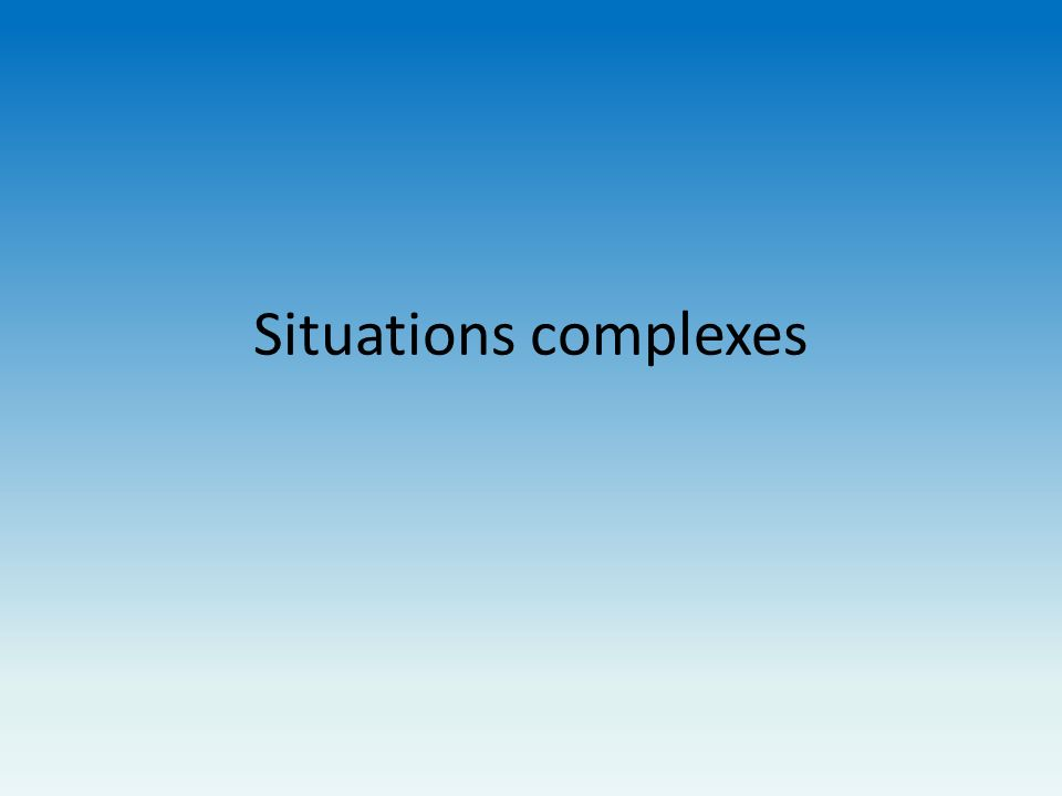 Situations complexes