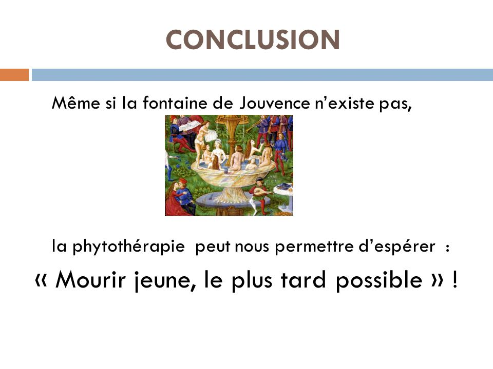 CONCLUSION « Mourir jeune, le plus tard possible » !