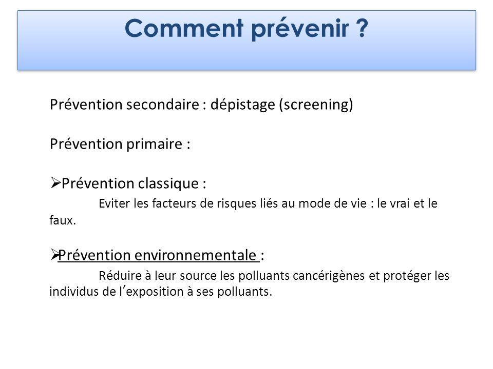 Comment prévenir Prévention secondaire : dépistage (screening)