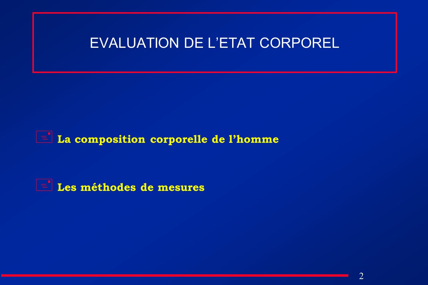 EVALUATION DE L'ETAT CORPOREL