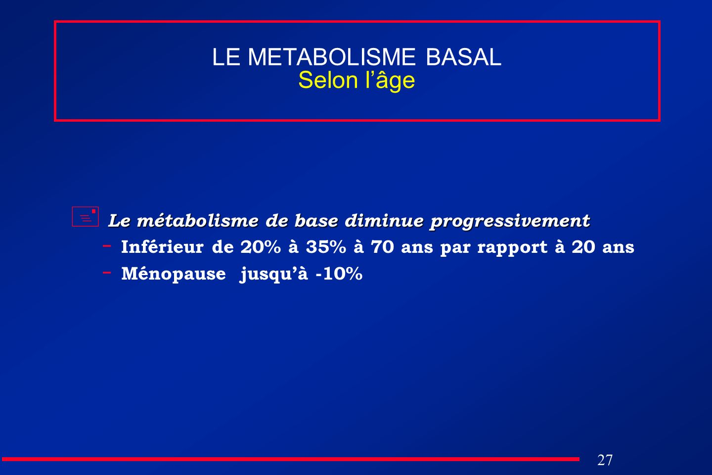 LE METABOLISME BASAL Selon l'âge