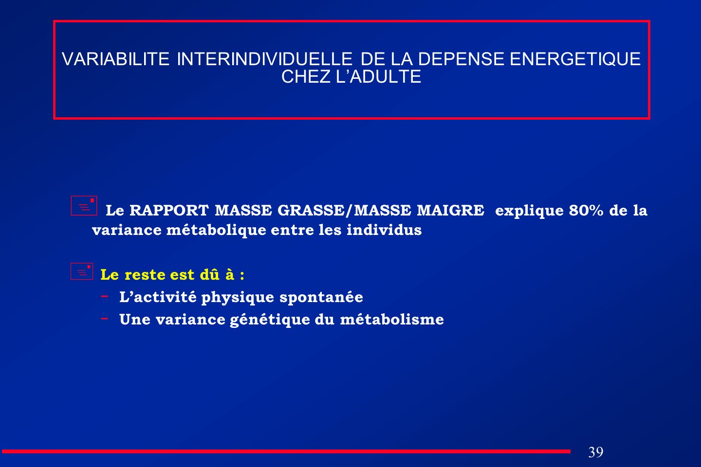 VARIABILITE INTERINDIVIDUELLE DE LA DEPENSE ENERGETIQUE CHEZ L'ADULTE