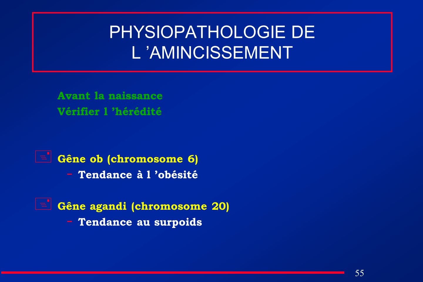 PHYSIOPATHOLOGIE DE L 'AMINCISSEMENT