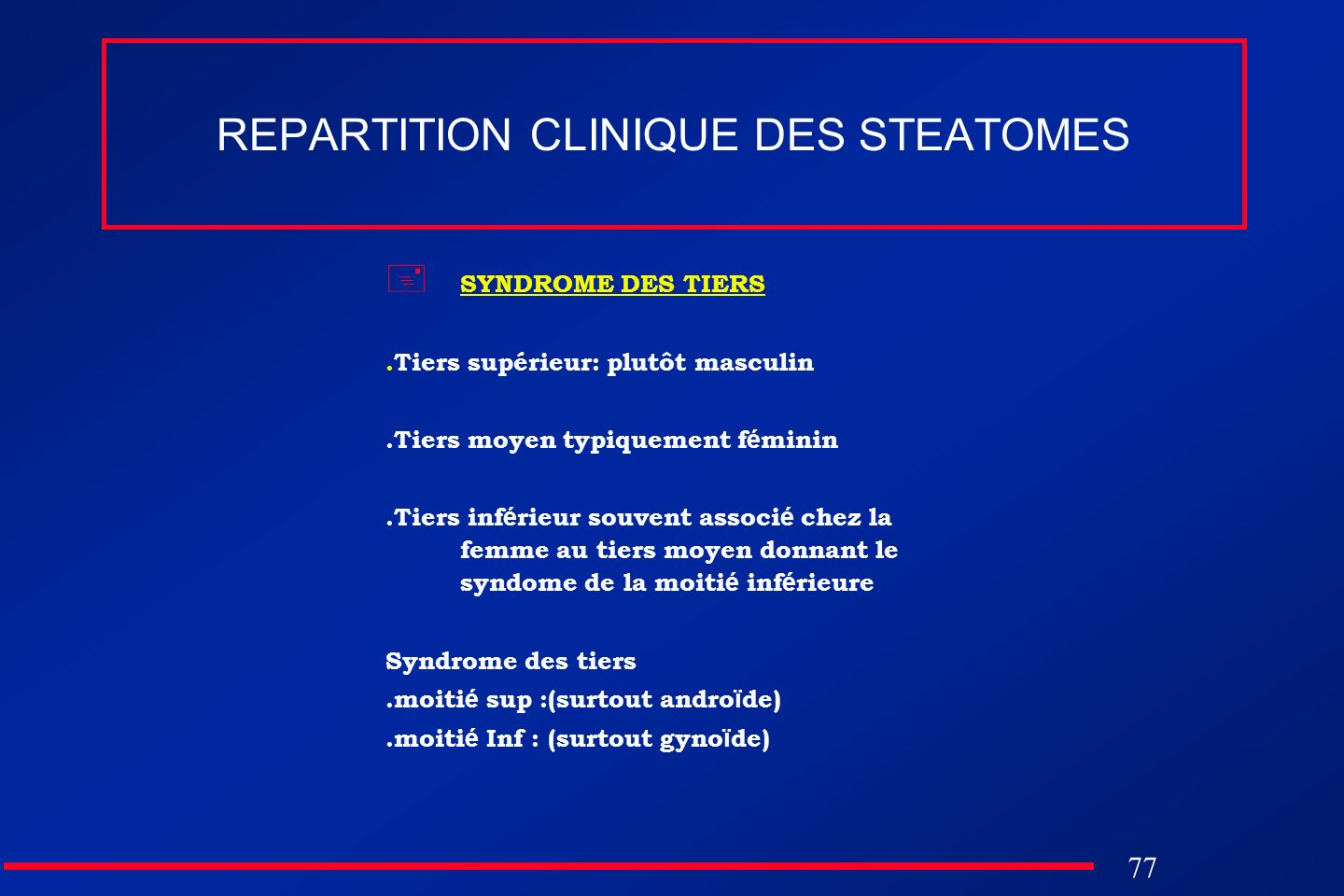 REPARTITION CLINIQUE DES STEATOMES