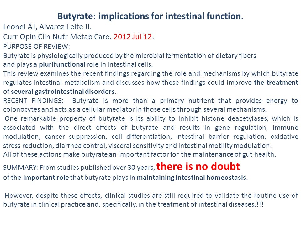 Butyrate: implications for intestinal function.