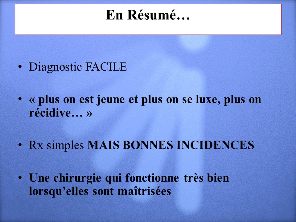 En Résumé… Diagnostic FACILE
