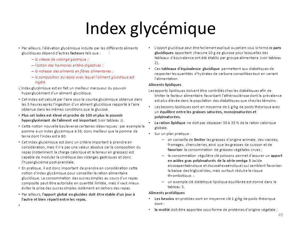 Index glycémique Par ailleurs, l élévation glycémique induite par les différents aliments glucidiques dépend d autres facteurs tels que : !