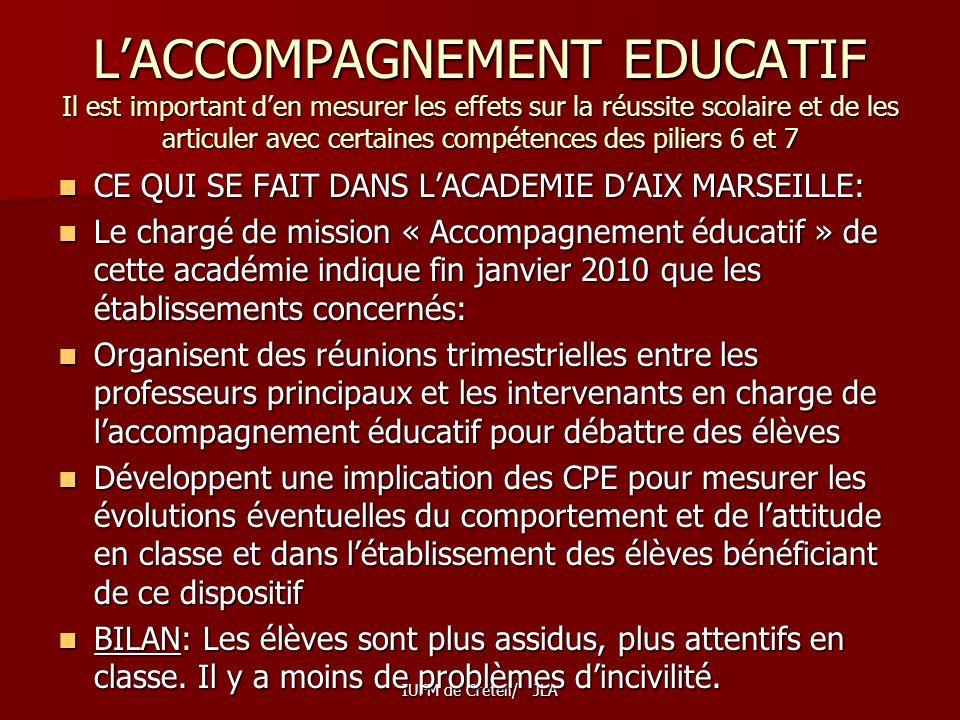 L'ACCOMPAGNEMENT EDUCATIF Il est important d'en mesurer les effets sur la réussite scolaire et de les articuler avec certaines compétences des piliers 6 et 7