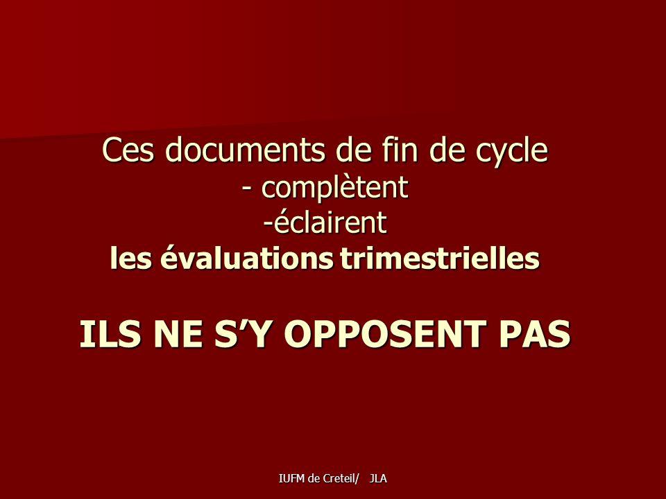Ces documents de fin de cycle - complètent -éclairent les évaluations trimestrielles ILS NE S'Y OPPOSENT PAS