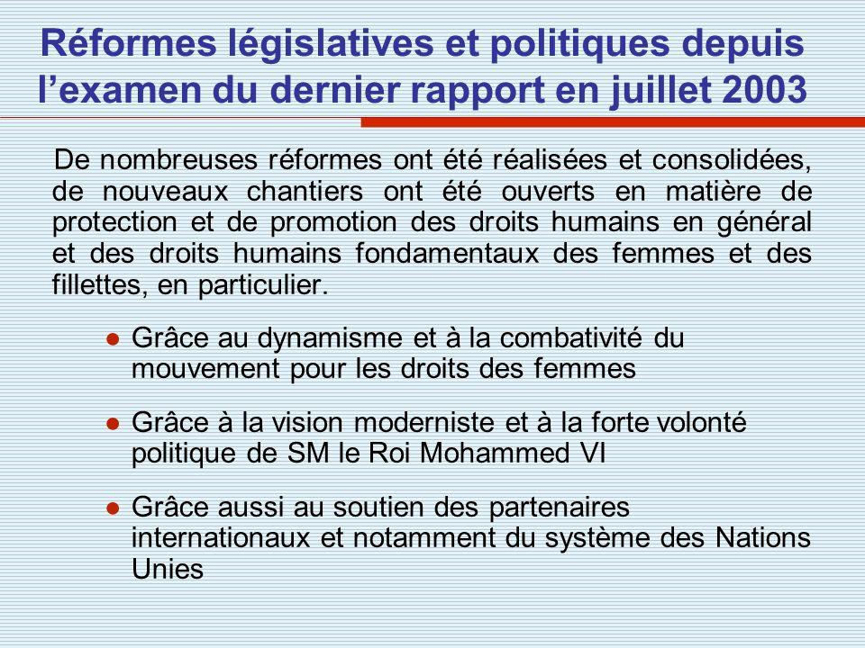 Réformes législatives et politiques depuis l'examen du dernier rapport en juillet 2003