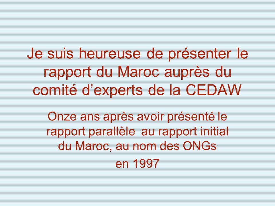 Je suis heureuse de présenter le rapport du Maroc auprès du comité d'experts de la CEDAW