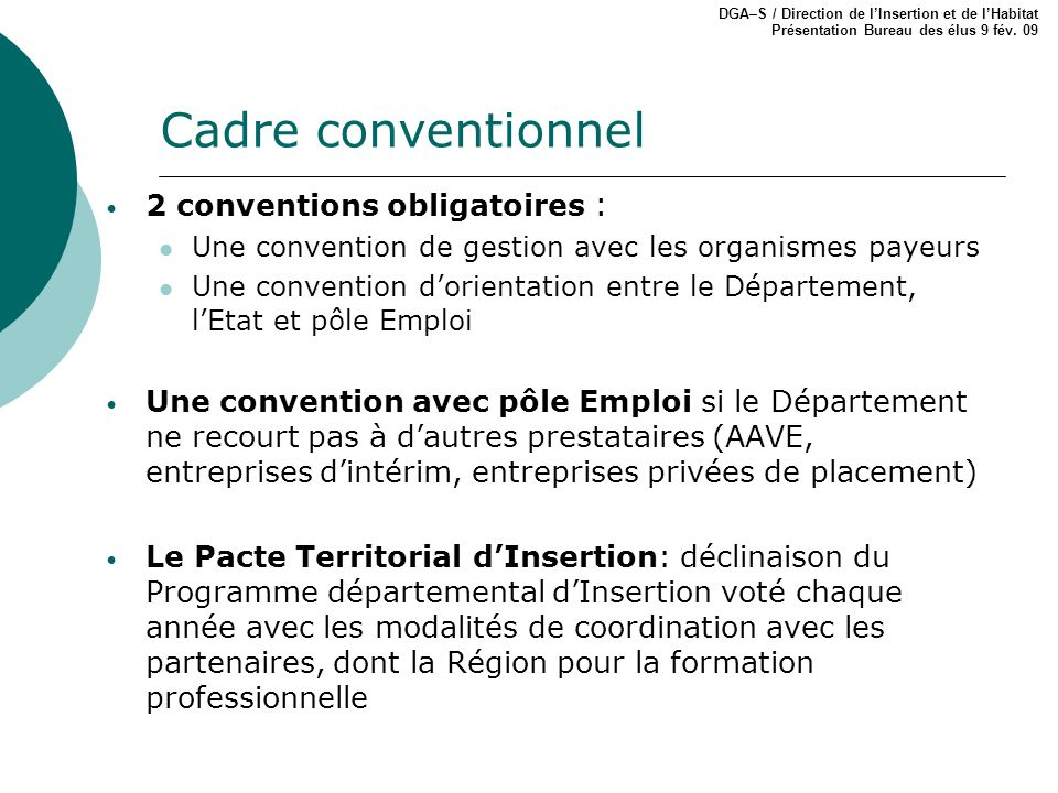 Cadre conventionnel 2 conventions obligatoires :