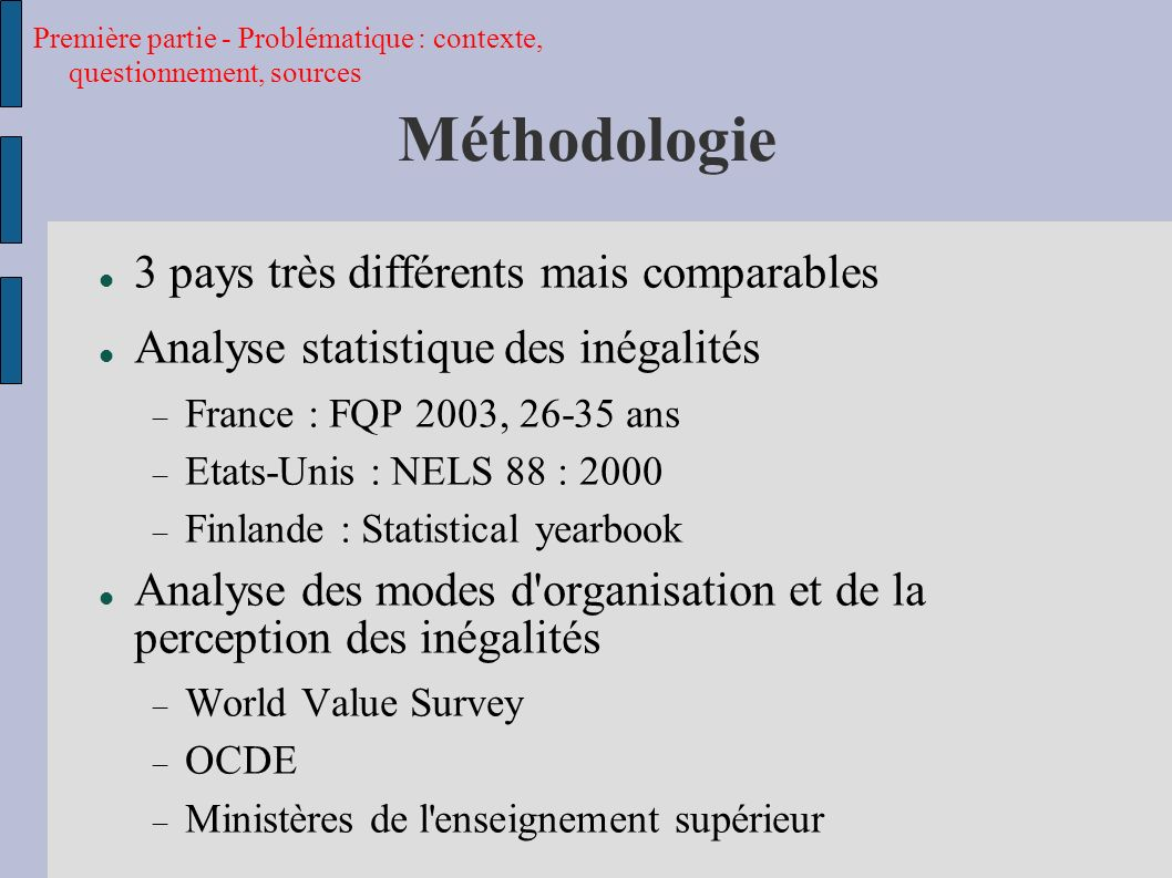 Méthodologie 3 pays très différents mais comparables