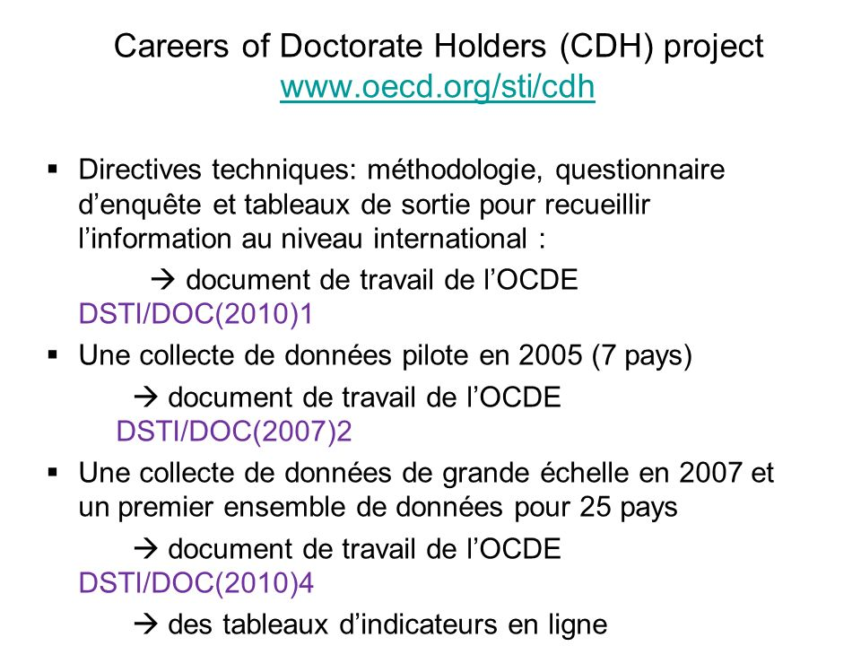 Careers of Doctorate Holders (CDH) project www.oecd.org/sti/cdh