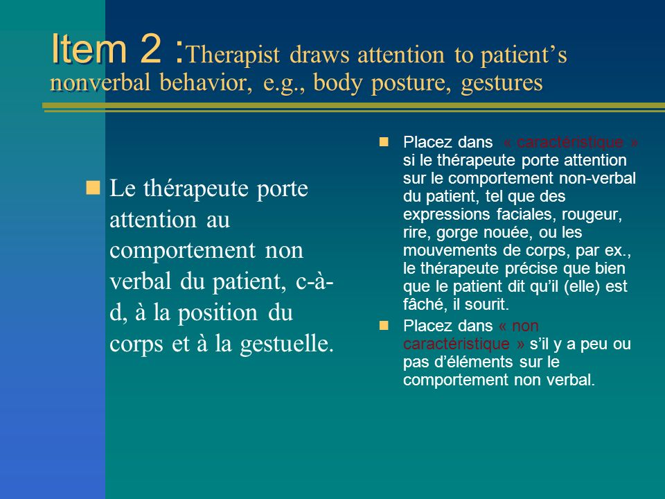 Item 2 :Therapist draws attention to patient's nonverbal behavior, e.g., body posture, gestures