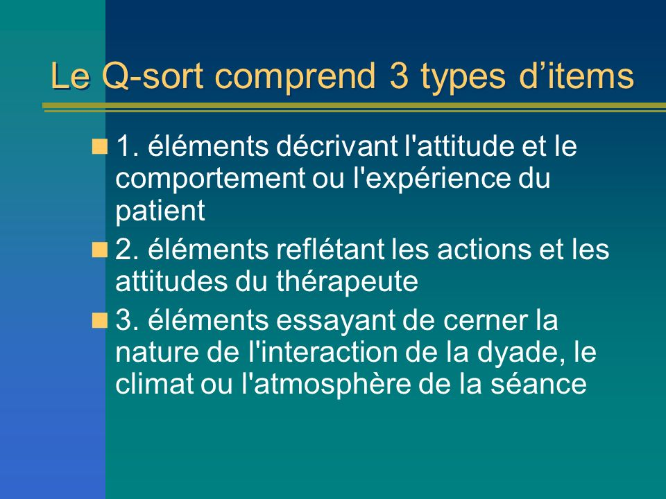 Le Q-sort comprend 3 types d'items