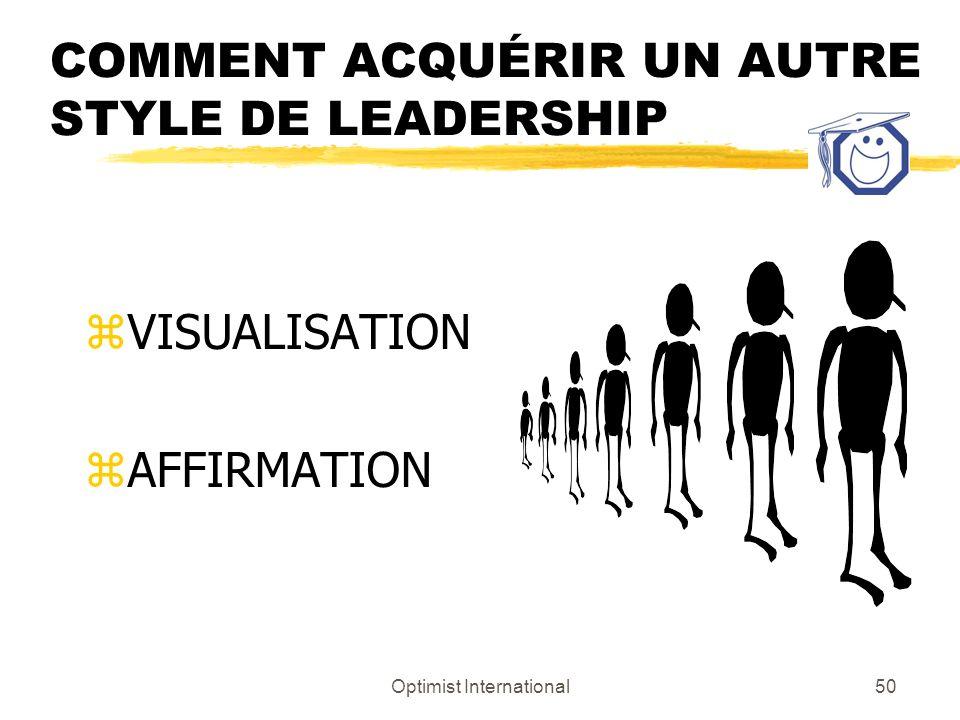 COMMENT ACQUÉRIR UN AUTRE STYLE DE LEADERSHIP