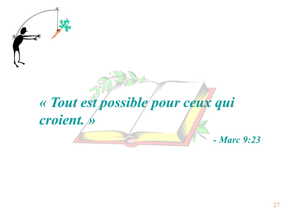 « Tout est possible pour ceux qui croient. »