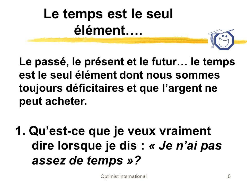 Le temps est le seul élément….