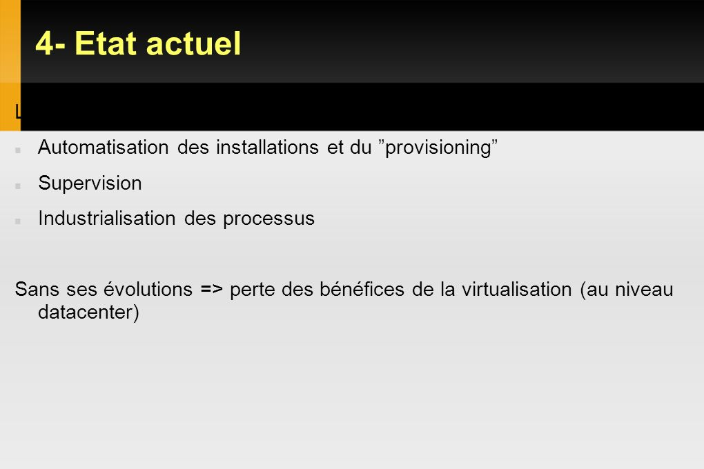 4- Etat actuel Les défis avenirs de la virtualisation :