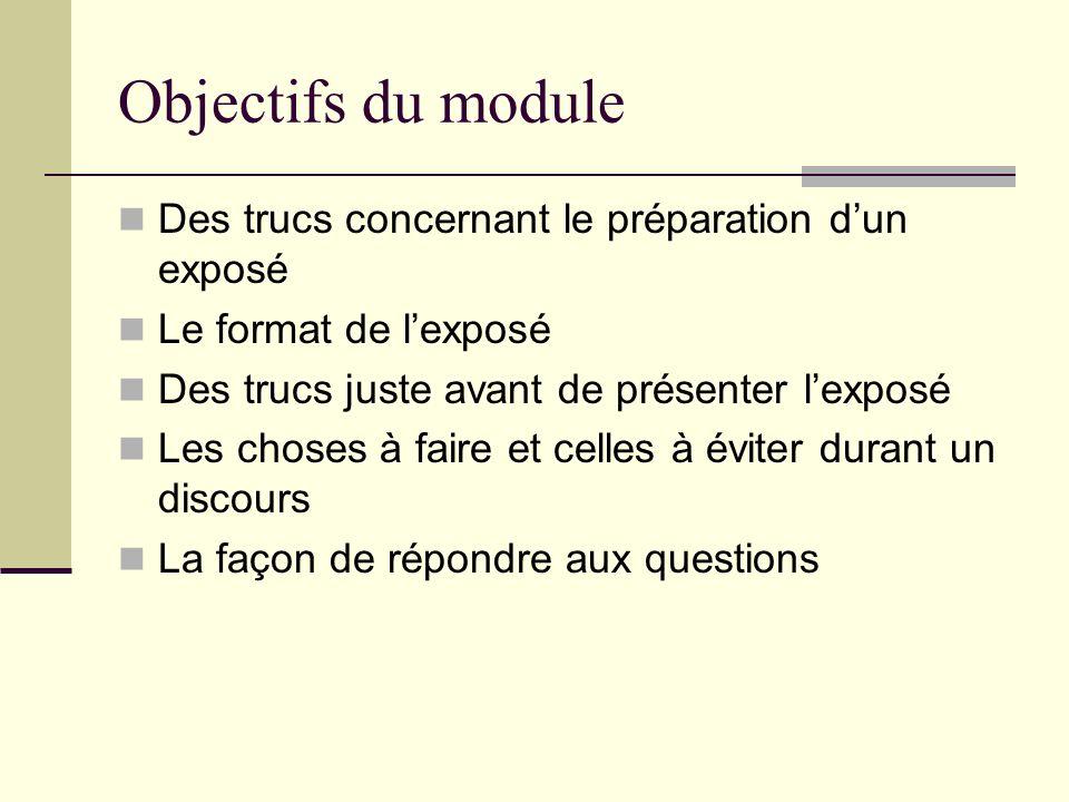 Objectifs du module Des trucs concernant le préparation d'un exposé