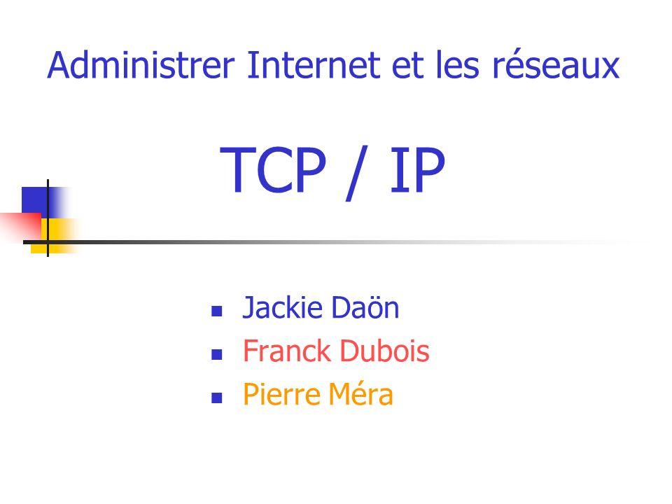 Administrer Internet et les réseaux TCP / IP