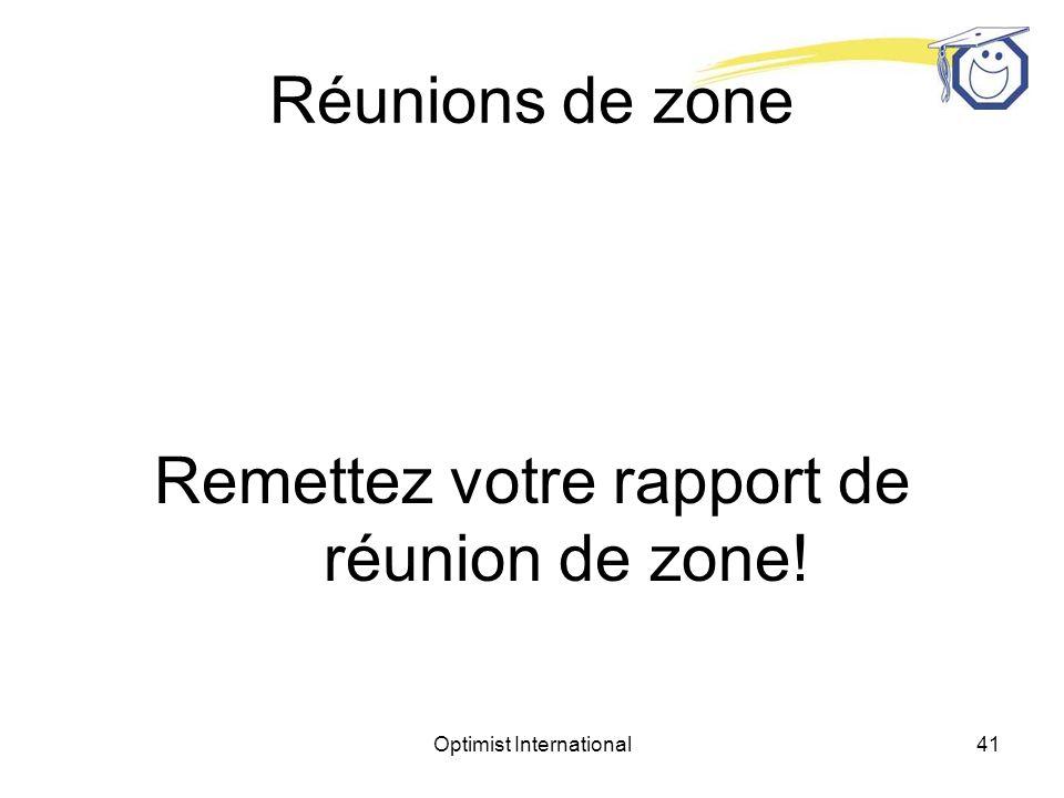 Remettez votre rapport de réunion de zone!