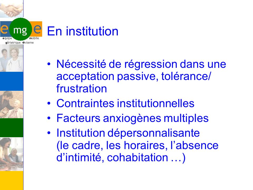 En institutionNécessité de régression dans une acceptation passive, tolérance/ frustration. Contraintes institutionnelles.