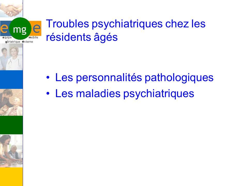 Troubles psychiatriques chez les résidents âgés