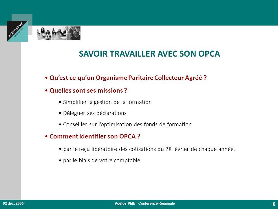SAVOIR TRAVAILLER AVEC SON OPCA Agefos PME - Conférence Régionale