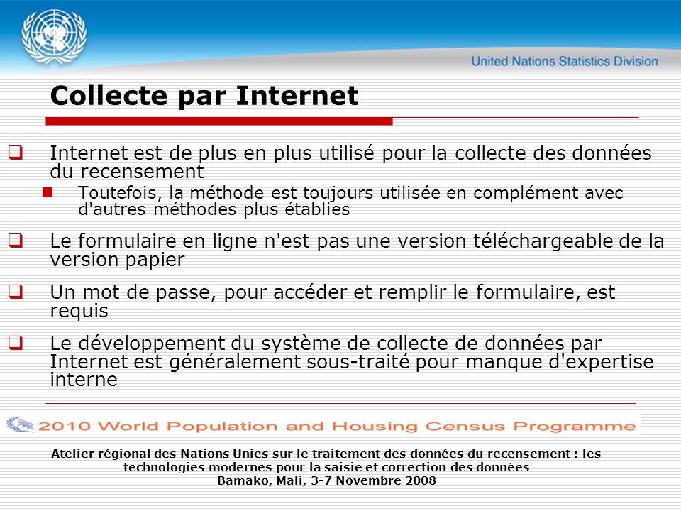 Collecte par Internet Internet est de plus en plus utilisé pour la collecte des données du recensement.