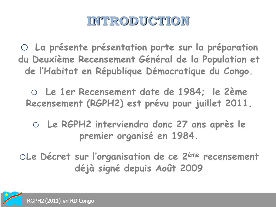 Le RGPH2 interviendra donc 27 ans après le premier organisé en 1984.