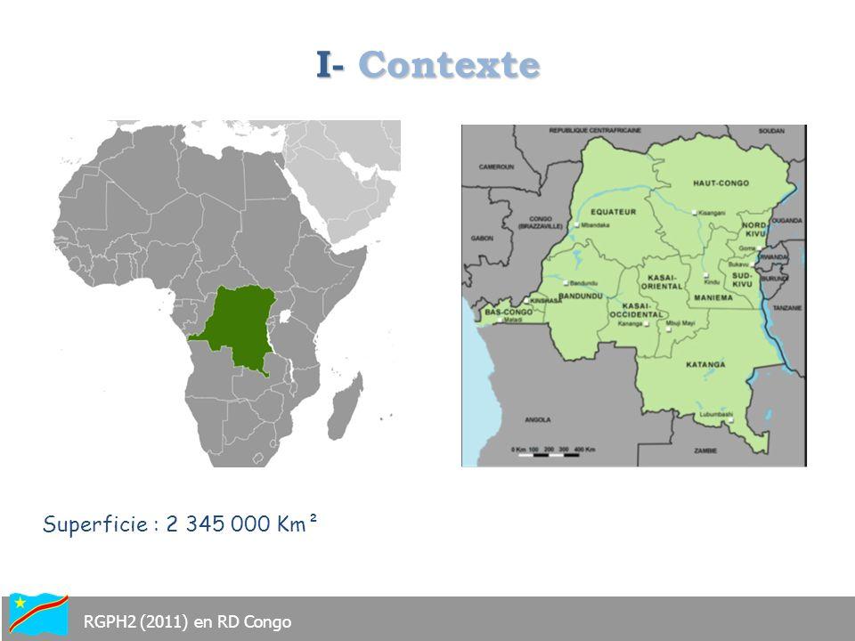I- Contexte Superficie : 2 345 000 Km² RGPH2 (2011) en RD Congo