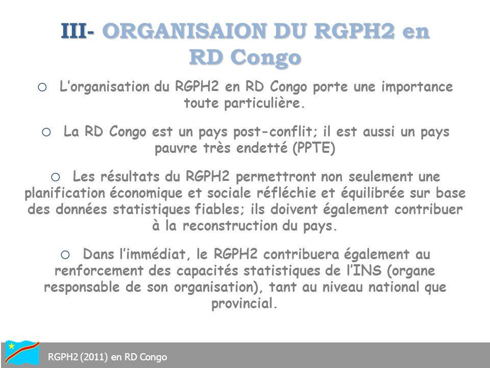 III- ORGANISAION DU RGPH2 en RD Congo